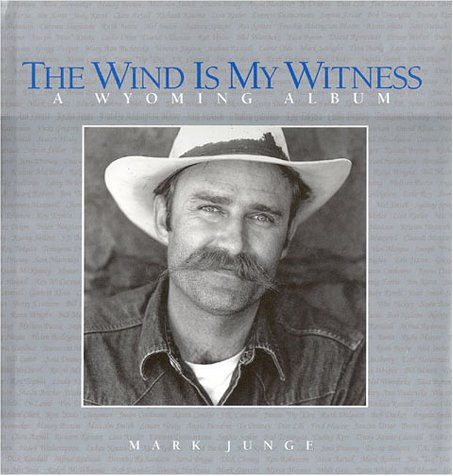 The Wind is My Witness: A Wyoming Album