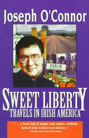 9781570981517: Sweet Liberty: Travels in Irish America