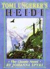 Tomi Ungerer's Heidi: The Classic Novel: Johanna Spyri, Tomi