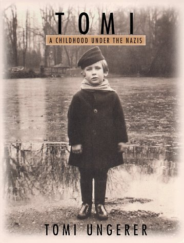 Tomi: A Childhood Under the Nazis: Ungerer, Tomi