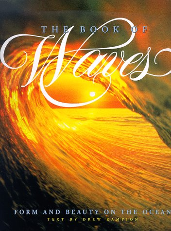 9781570981685: The Book of Waves: Form and Beauty on the Ocean