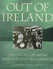 9781570981791: Out of Ireland: The Story of Irish Emigration to America