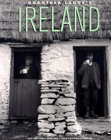 Dorothea Lange's Ireland (9781570981821) by Dorothea Lange; Daniel Dixon; Gerry Mullins; Oakland Museum of California