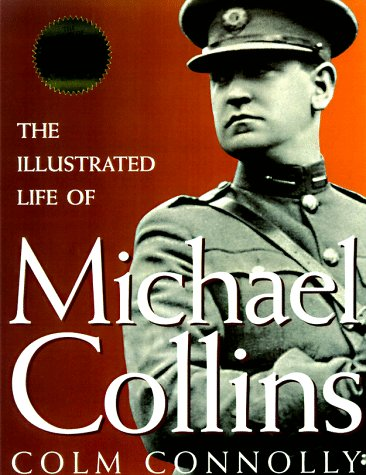 9781570982156: Illustrated Life of Michael Collins