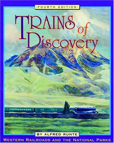 9781570982316: Trains of Discovery: Western Railroads and the National Parks