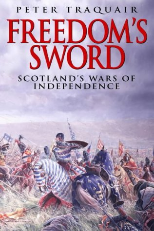 Freedom's Sword: Scotland's Wars of Independence: Traquair, Peter