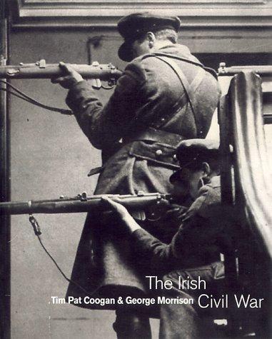 The Irish Civil War: Coogan, Tim Pat
