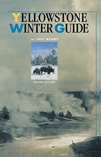 Yellowstone Winter Guide: Jeff Henry