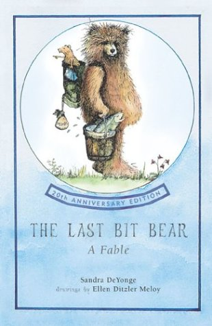 9781570984310: The Last Bit Bear: A Fable