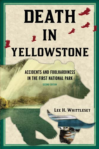 DEATH IN YELLOWSTONE 2ND ED Format: Paperback: WHITTLESEY, LEE H.