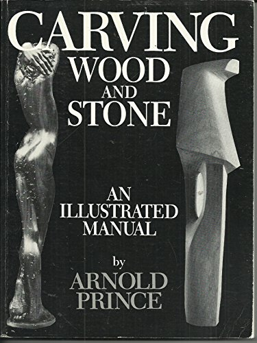 9781571010049: Carving Wood and Stone: An Illustrated Manual