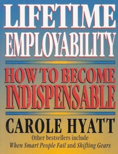 9781571010568: Lifetime Employability: How to Become Indispensable