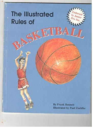 The Illustrated Rules of Basketball: Bennett, Frank, Zuehlke, Paul