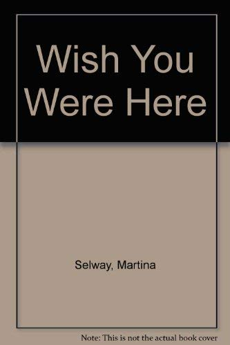 9781571020321: Wish You Were Here