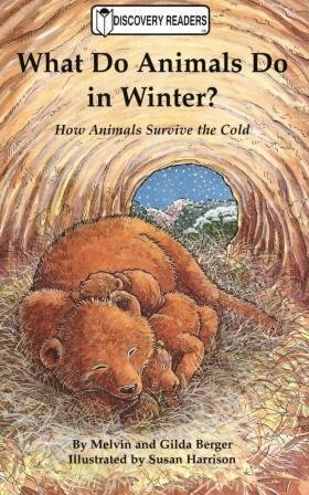 9781571020413: What Do Animals Do in Winter?: How Animals Survive the Cold (Discovery Readers)
