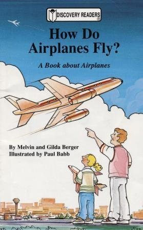 9781571020444: How Do Airplanes Fly?: A Book about Airplanes (Discovery Readers)