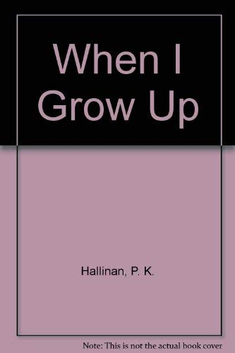 9781571020468: When I Grow Up