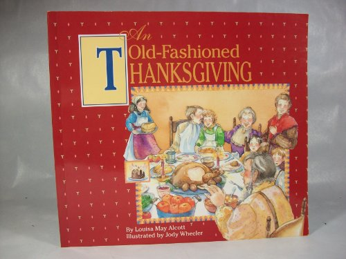 An Old-Fashioned Thanksgiving: Louisa May Alcott;