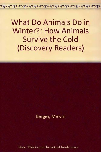 9781571020550: What Do Animals Do in Winter?: How Animals Survive the Cold (Discovery Readers)