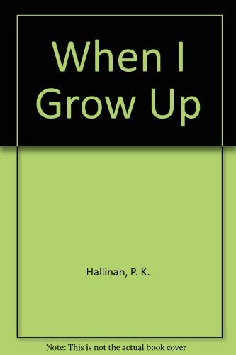 9781571020611: When I Grow Up
