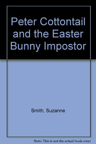 9781571021069: Peter Cottontail and the Easter Bunny Impostor