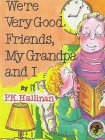 9781571021274: We're Very Good Friends, My Grandpa and I (We're Very Good Friends (Hardcover Ideals))