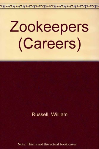 Zookeepers (Careers): Russell, William