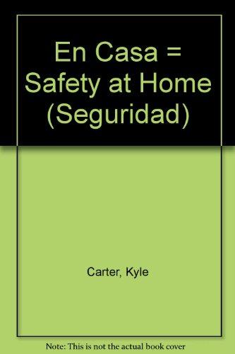 En Casa = Safety at Home (Seguridad) (Spanish Edition): Carter, Kyle