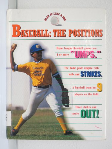 9781571031877: Baseball: The Positions (Play It Like a Pro)