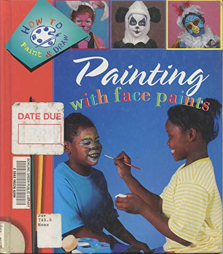 9781571033147: Painting With Face Paints (Henson, Paige, How to Paint and Draw.)