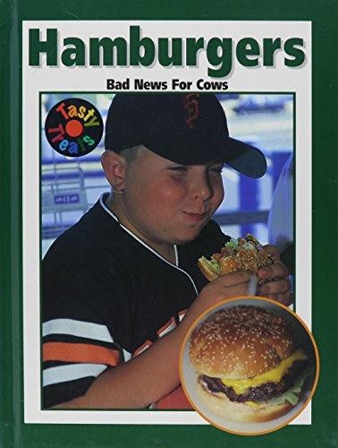 9781571033376: Hamburgers: Bad News for Cows (Tasty Treats)