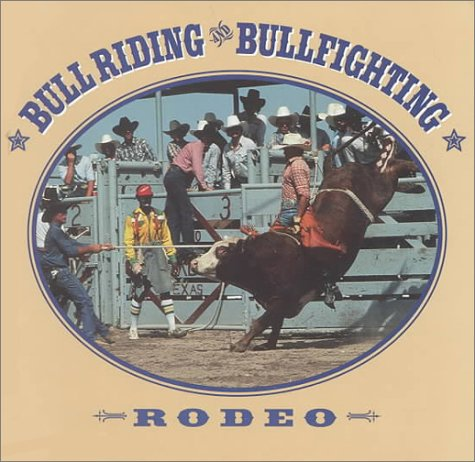 Bull Riding and Bullfighting. Rodeo
