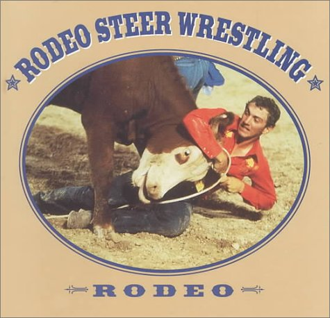 9781571033499: Rodeo Steer Wrestling (Rodeo Discovery Library)