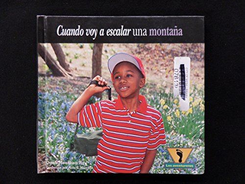 Cuando Voy A Escalar una Montana / Climb Up a Mountain (Adventurers) (Spanish Edition): Rau, ...