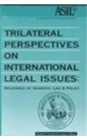 Trilateral Perspectives on International Legal Issues: Relevance of Domestic Law and Policy: ...