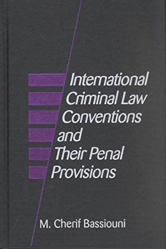 International criminal law conventions and their penal provisions.: Bassiouni, M. Cherif.