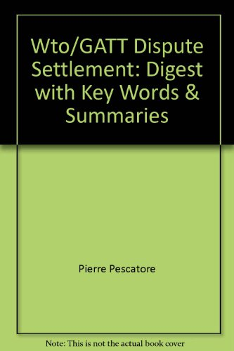 WTO/GATT dispute settlement: Digest with key words & summaries (9781571050755) by Pescatore, Pierre