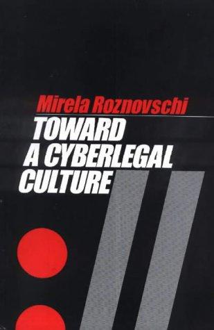 9781571051684: Toward a Cyberlegal Culture