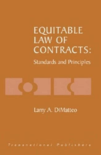 Equitable Law of Contracts: Standards and Principles: Larry Dimatteo