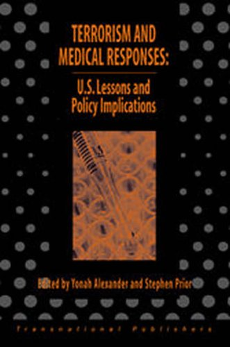 Terrorism and Medical Responses: U.S. Lessons and Policy Implications (Terrorism Library) (9781571052285) by Stephen Prior; Yonah Alexander