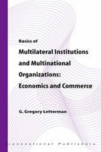 9781571052506: Basics of Multilateral Institutions and Multinational Organizations: Economics and Commerce (The Basics of International Law)