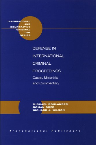 9781571053312: Defense In International Criminal Proceedings: Cases, Materials, and Commentary (International and Comparative Criminal Law)