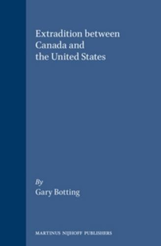 9781571053350: Extradition Between Canada And The United States (International and Comparative Criminal Law)