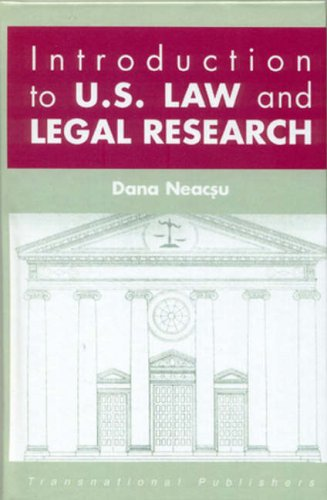 Introduction to US Law and Legal Research (Hardback): Dana Neacsu