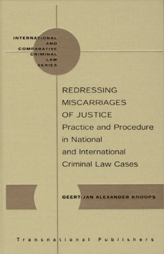 9781571053602: Redressing Miscarriges of Justice: Practice and Procedure in National and International Criminal Law Cases (International and Comparative Criminal Law)