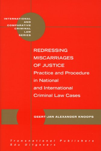 9781571053688: Redressing Miscarriages of Justice: Practice and Procedure in National and International Criminal Law Cases (International & Comparative Criminal Law)