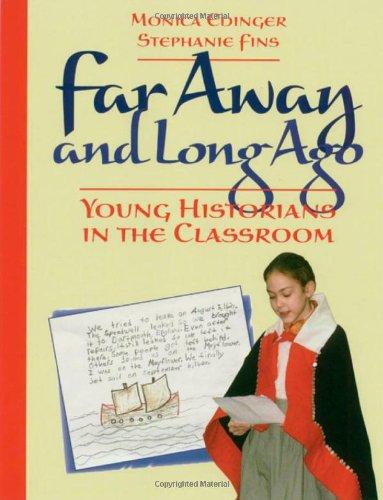 Far Away and Long Ago: Young Historians: Monica Edinger, Stephanie
