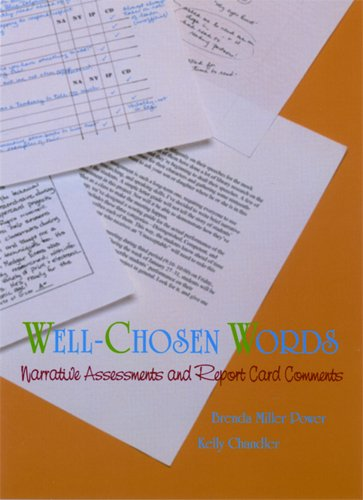 Well-Chosen Words: Narrative Assessments and Report Card Comments (Stenhouse in Practice Books): ...