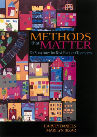 9781571100825: Methods That Matter: Six Structures for Best Practice Classrooms