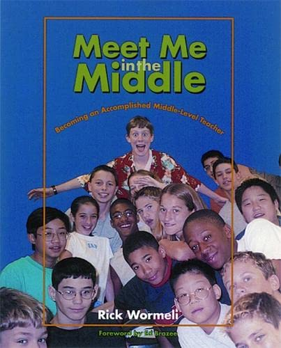 9781571103284: Meet Me in the Middle: Becoming an Accomplished Middle Level Teacher
